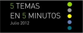 5 temas en 5 minutos | Julio 2012