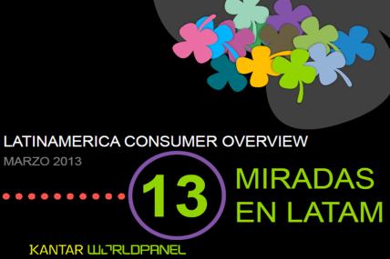 Descubre las 13 miradas importantes para los negocios en el LatinAmerica Consumer Overiew 2013