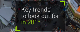 Key trends to look out for in 2015