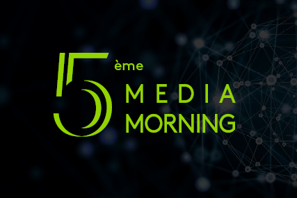 5ème MEDIA MORNING !