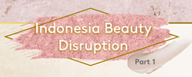 [Kantar Infographic] Indonesia Beauty Disruption