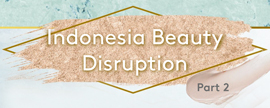 [Kantar Infographic] Indonesia Beauty Disruption Part 2