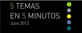 5 temas en 5 minutos | Julio 2012
