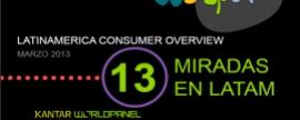 LatinAmerica Consumer Overview 2013