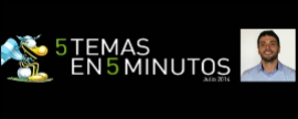 5 Temas en 5 Minutos_Julio 2014