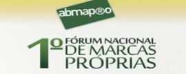 1º Fórum Nacional de Marcas Próprias - ABMAPRO