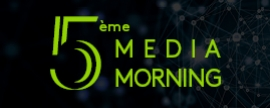 Découvrez en images notre 5ème Media Morning
